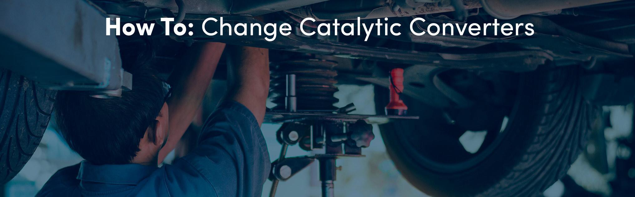 How To Change Catalytic Converter?